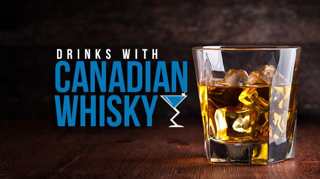 Canadian Whisky  Canadian Whisky Cocktails Canadian Whisky
