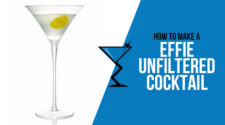 Effie Unfiltered Cocktail