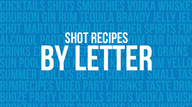 Shot Recipes by Letter
